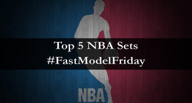 FastModel Friday: Top 5 NBA Sets