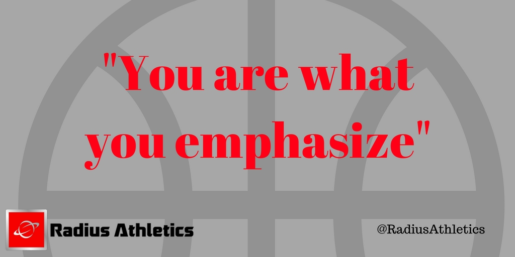 -You are what you emphasize-
