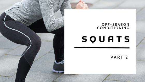 Off-Season Conditioning- Squats Part 2