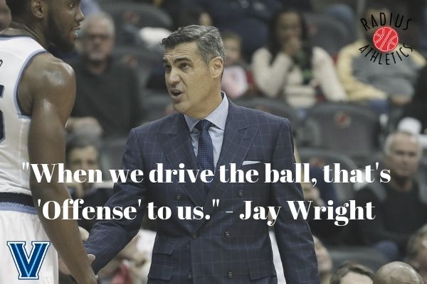 When we drive the ball, that's 'Offense' to us. - Jay Wright