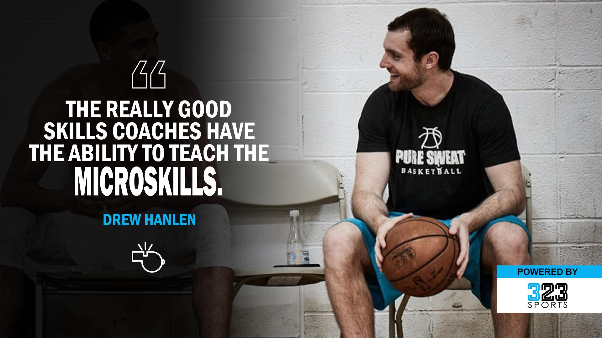 Drew Hanlen, Tony Miller, A Quick Timeout Podcast, basketball, coaching, player development, skill development